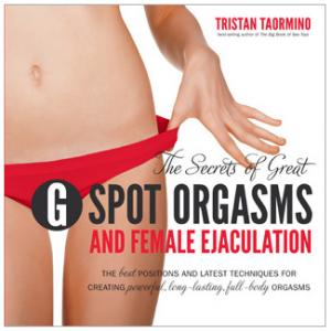 G-Spot Orgasms & Female Ejaculation
